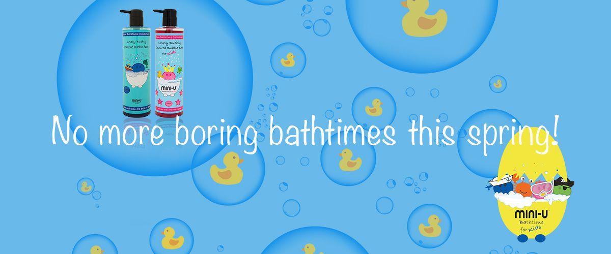 Bubble bath and no more boring bathtimes this spring