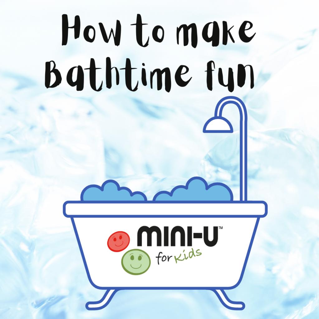 How to make bathtime fun